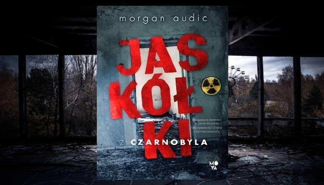 Jaskółki z Czarnobyla sprawdź w TaniaKsiazka.pl
