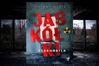Jaskółki z Czarnobyla poleca taniaksiazka.pl