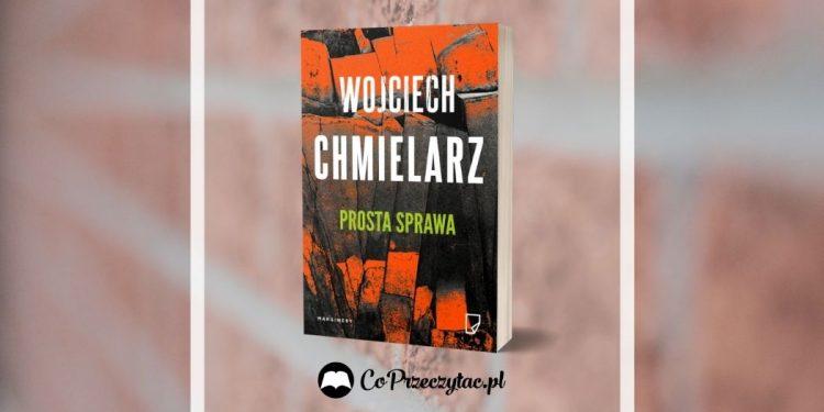 Prosta sprawa - nowa książka Chmielarza jesienią!