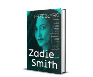 Przebłyski Zadie Smith - sprawdź w TaniaKsiazka.pl