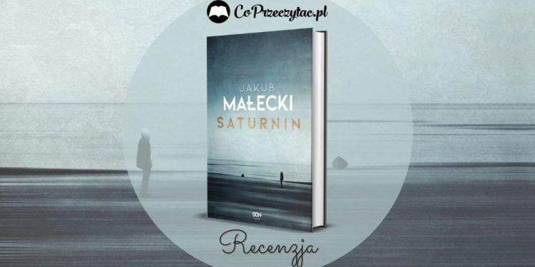 Saturnin Jakuba Małeckiego - recenzja książki