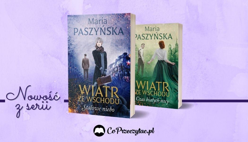 Stalowe niebo Marii Paszyńskiej już wkrótce w księgarniach
