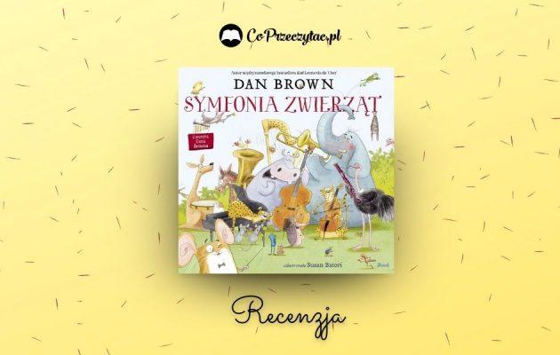 Symfonia zwierząt - recenzja książki Dana Browna dla dzieci