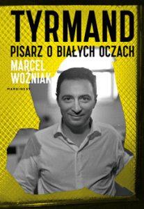 Tyrmand. Pisarz o białych oczach. Sprawdź na TaniaKsiazka.pl >>