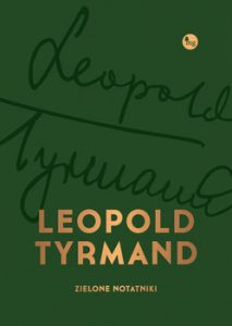 Zielone notatniki Leopolda Tyrmanda Sprawdź na TaniaKsiazka.pl >>