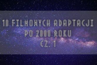 10 filmowych adaptacji science fiction po 2000 roku - cz. 1