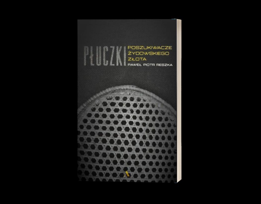 Płuczki. Poszukiwacze żydowskiego złota Sprawdź na TaniaKsiazka.pl >>