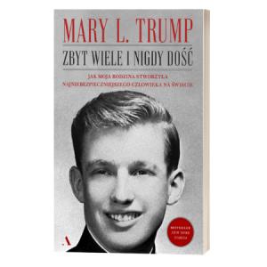 Mary. L. Trump Zbyt wiele i nigdy dość