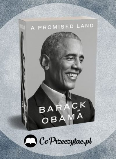 Ziemia obiecana - wspomnienia Baracka Obamy już w marcu w Polsce! Ziemia Obiecana