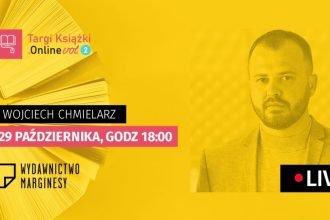 Wojciech Chmielarz LIVE 29.10 18:00 na TargiKsiazki.Online Wojciech Chmielarz