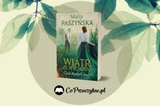 Czas białych nocy - recenzja powieści Marii Paszyńskiej