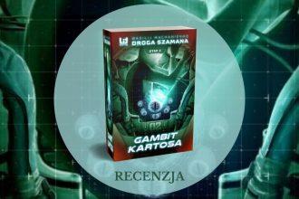 Droga Szamana. Etap 2: Gambit Kartosa - recenzja Droga Szamana
