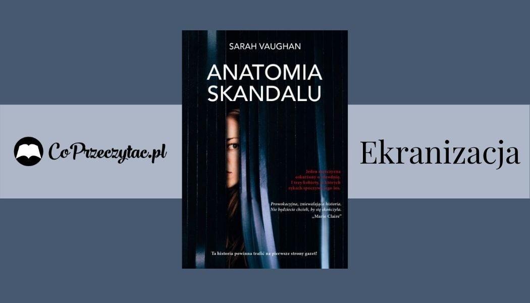 Anatomia Skandalu Sprawdź na TaniaKsiazka.pl >>