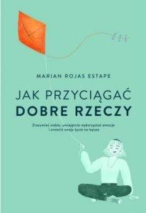 Jak przyciągać dobre rzeczy - kup na TaniaKsiazka.pl
