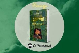 Labirynt Śniących Książek Waltera Moersa – recenzja książki