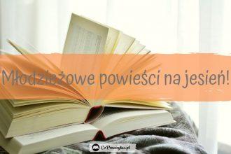 Top 6 młodzieżowych powieści - sprawdź na TaniaKsiazka.pl