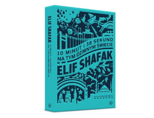 Elif Shafak 10 minut i 38 sekund na tym dziwnym świecie