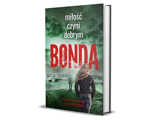 Katarzyna Bonda Miłość czyni dobrym
