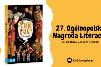 Nagroda Literacka im. Kornela Makuszyńskiego - znamy laureata!