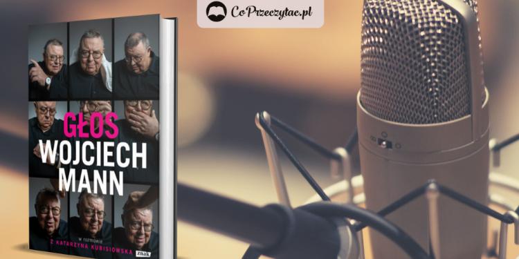 Głos. Wojciech Mann – szczera rozmowa o życiu