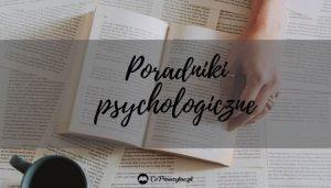 Poradniki psychologiczne - sprawdź na TaniaKsiazka.pl