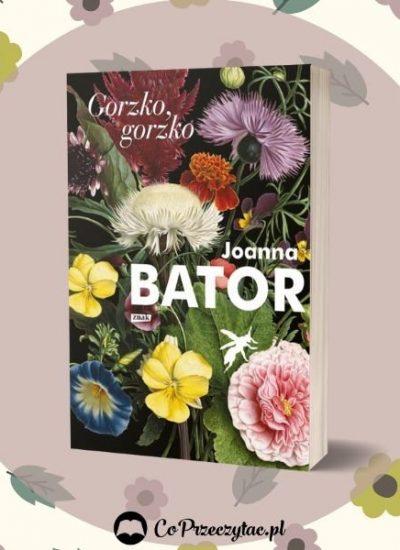 Nowość od Joanny Bator - sprawdź na TaniaKsiazka.pl