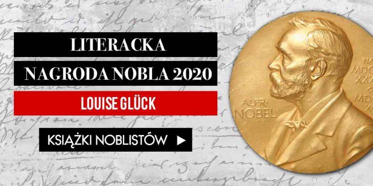 Literacka Nagroda Nobla 2020 - laureatką Louise Glück! Literacka Nagroda Nobla 2020
