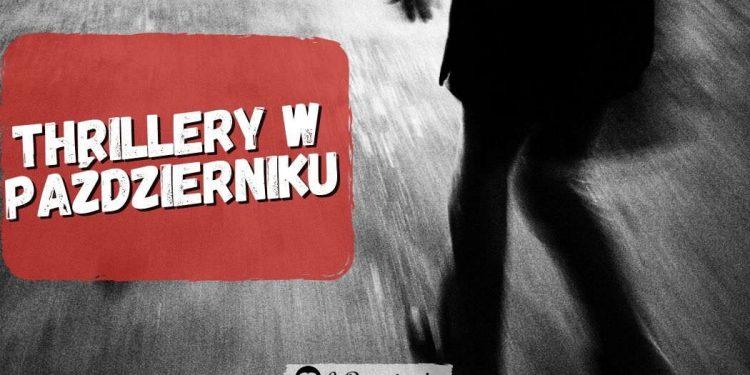Thrillery w październiku – sprawdź na TaniaKsiazka.pl