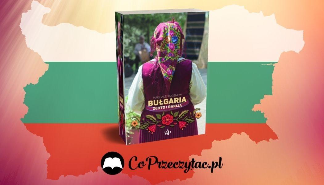 Bułgaria. Złoto i rakija Sprawdź na TaniaKsiazka.pl