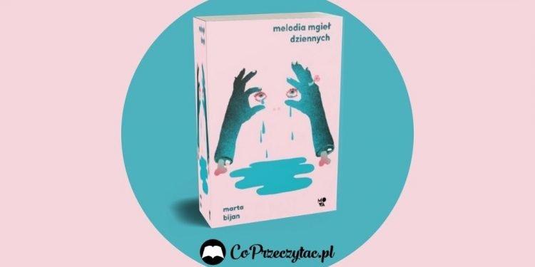 Melodia mgieł dziennych - recenzja książki Melodia mgieł dziennych