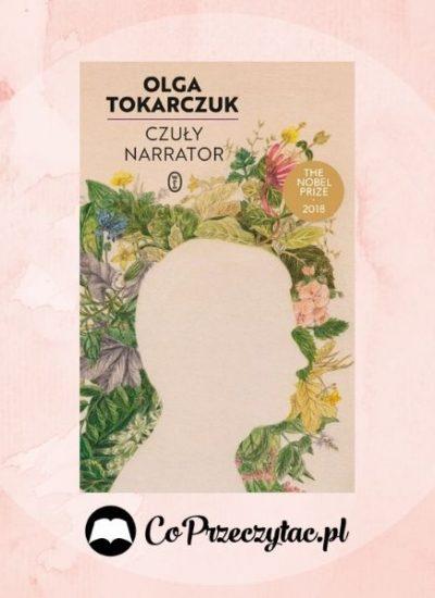 Czuły narrator - nowa książka Olgi Tokarczuk w listopadzie Czuły narrator