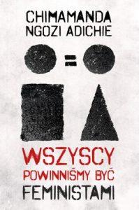 Wszyscy powinniśmy być feministami - kup na TaniaKsiazka.pl