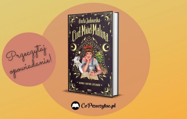 Cud, miód, Malina - nowa książka Jadowskiej już w Halloween