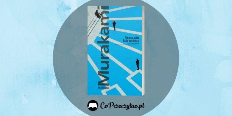 Pierwsza osoba liczby pojedynczej - Murakami, zapowiedź Pierwsza osoba liczby pojedynczej