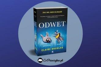 Odwet Claire Douglas - recenzja książki Odwet Claire Douglas