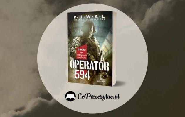 Operator 594. Recenzja książki Krzysztofa Puwalskiego