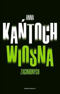 Anna Kańtoch Wiosna zaginionych