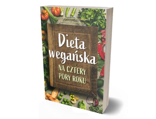 Dieta wegańska na cztery pory roku Kuchnia wegańska – zestawienie książek