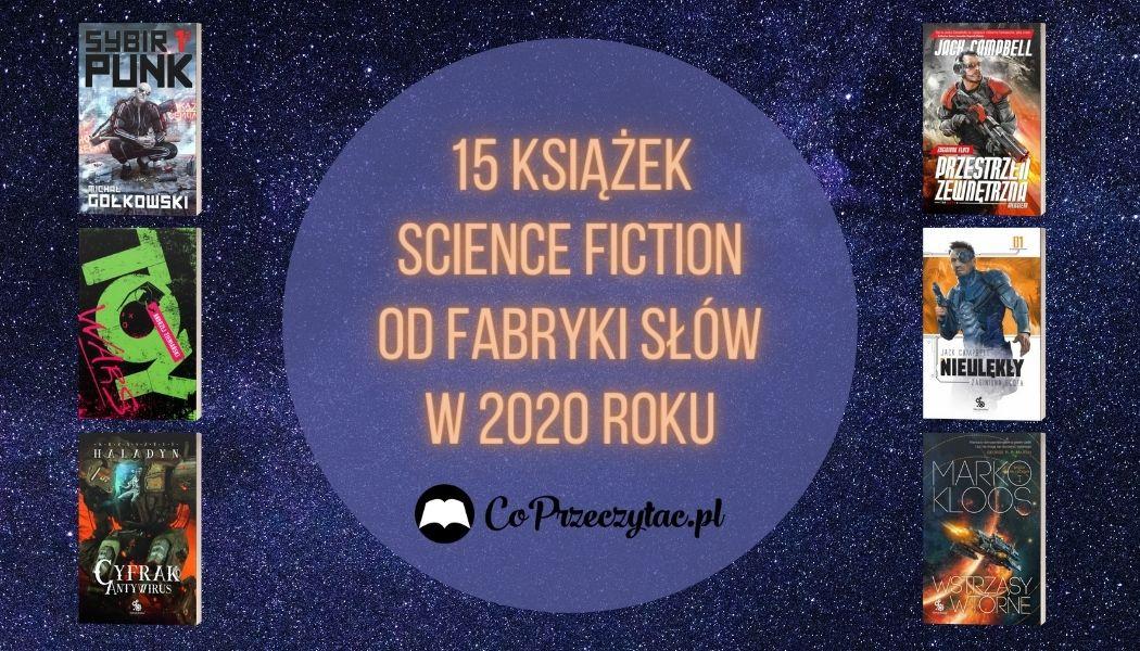 15 książek science fiction od Fabryki Słów w 2020 roku