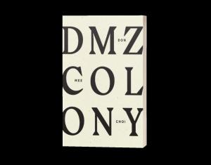DMZ Colony, Don Mee Choi