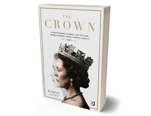 The Crown. Oficjalny przewodnik po serialu. Tom 2