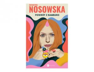 Katarzyna Nosowska Powrót z Bambuko Rockowe dusze – książki polskich muzyków