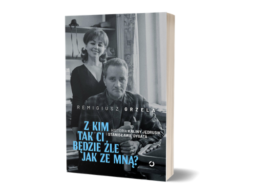 Z kim tak ci będzie źle jak ze mną? Historia Kaliny Jędrusik i Stanisława Dygata