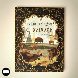 Dzika książka o dzikach i ich kuzynach