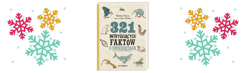 321 intrygujących faktów o zwierzętach Sprawdź na TaniaKsiazka.pl >>