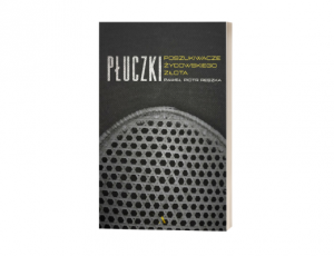 Paweł Piotr Reszka Płuczki. Poszukiwacze żydowskiego złota