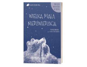 Paulina Chmurska Otulone nocą. Wielka Mała Niedźwiedzica