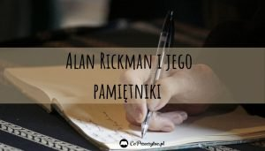 Pamiętniki Alana Rickmana