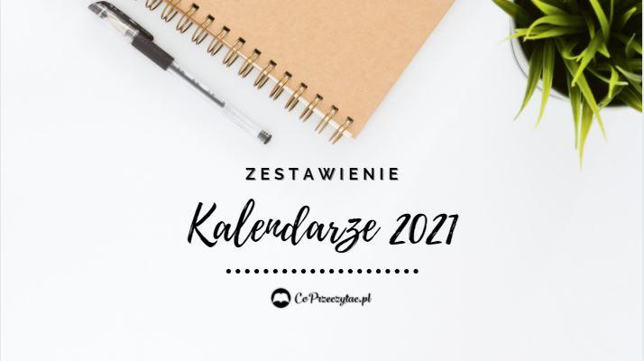 Kalendarze 2021 znajdziesz na TaniaKsiazka.pl