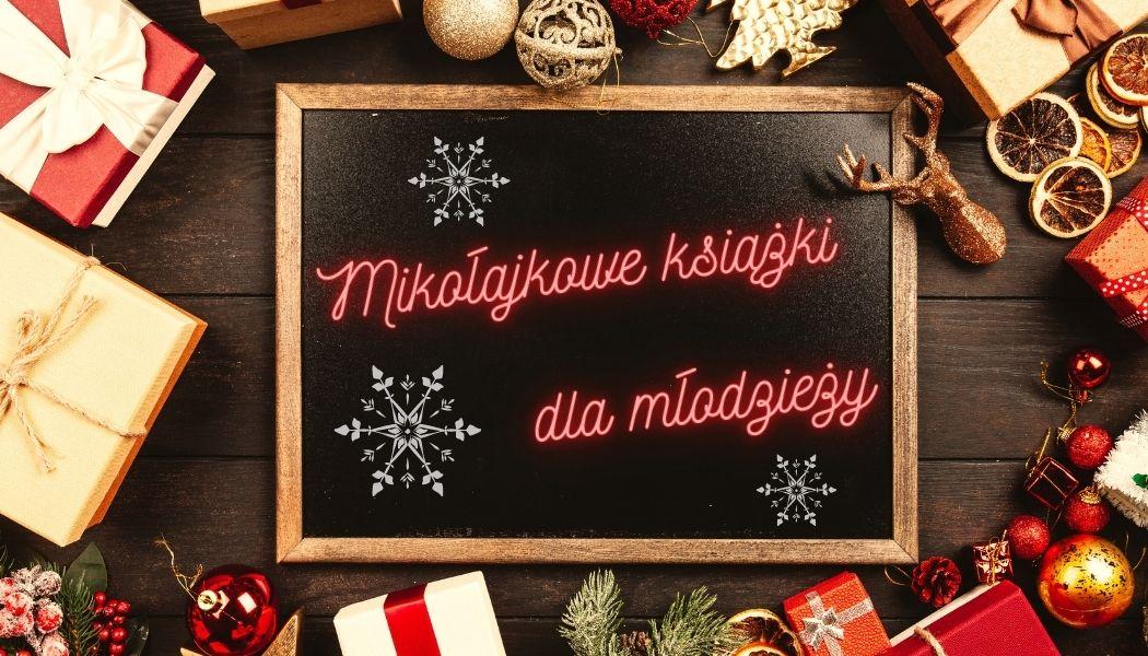 Książki dla młodzieży na mikołajki Sprawdź na TaniaKsiazka.pl >>